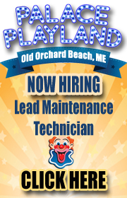 Palace Playland is now hiring an amusement ride maintenance technician at its seaside amusement park in Old Orchard Beach Maine.  Year-round work and full benefits package included.  Call 207-934-2001 ext 114.